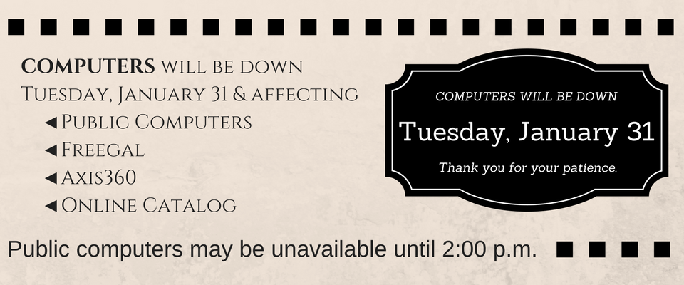 Computers down January 31.