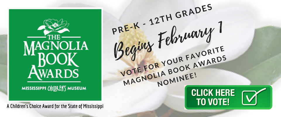 Click to begin voting February 1st for Magnolia Book Awards. Ballots for preK to 12th grade.