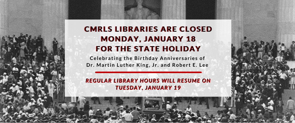 Libraries will close Monday, January 18 and reopen Tuesday, January 19.